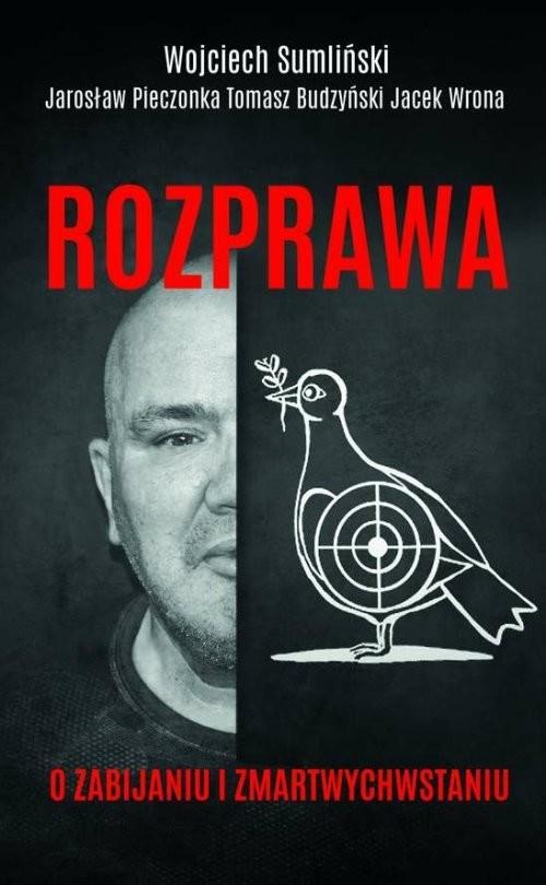 okładka Rozprawa o zabijaniu i zmartwychwstaniu, Książka | Wojciech Sumliński, Tomasz Budzyński, Wrona