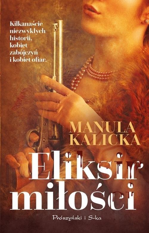 okładka Eliksir miłości, Książka   Manula Kalicka