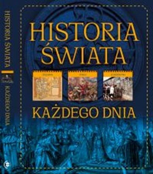 okładka Historia świata Każdego dnia, Książka | Beata Pomykalska, Paweł Pomykalski