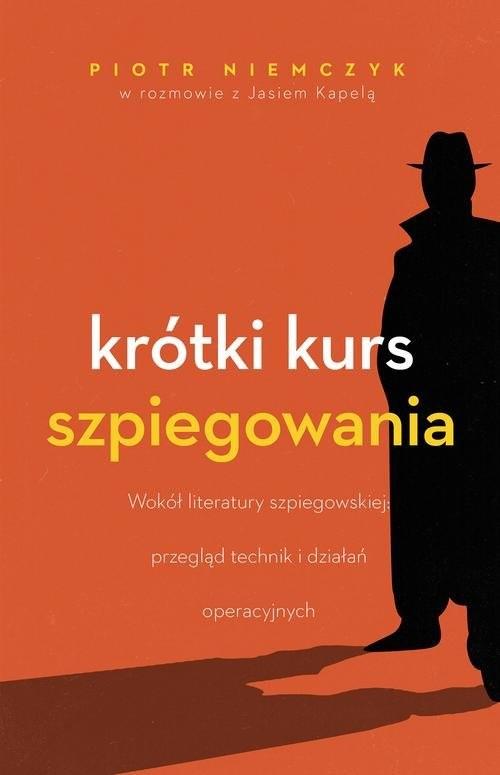 okładka Krótki kurs szpiegowania, Książka | Piotr Niemczyk, Jan Kapela