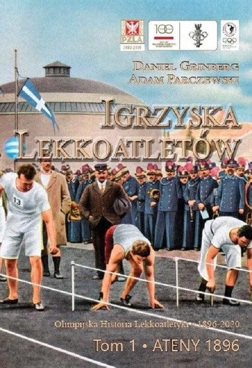 okładka Igrzyska lekkoatletów Tom 1 Ateny 1896, Książka | Daniel Grinberg, Adam Parczewski