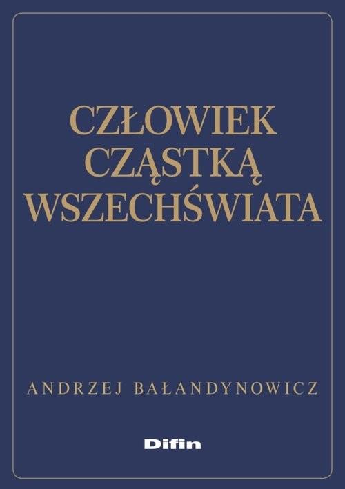 okładka Człowiek cząstką wszechświata, Książka | Bałandynowicz Andrzej