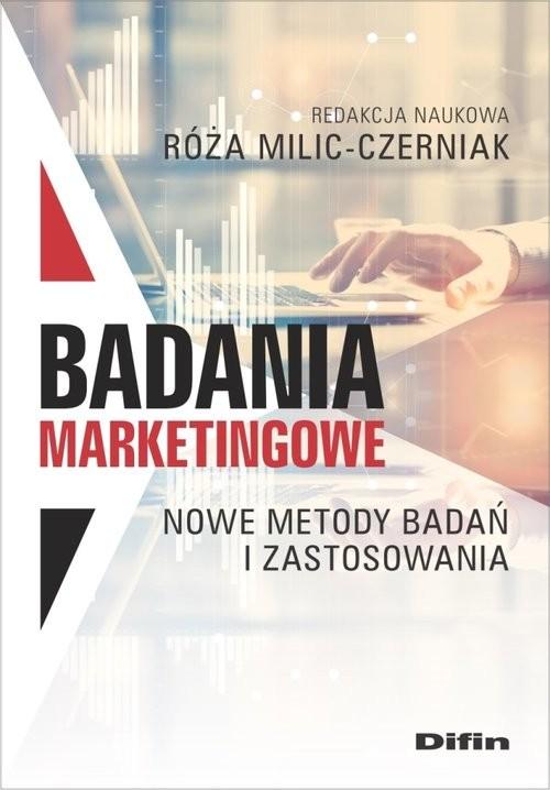 okładka Badania marketingowe Nowe metody badań i zastosowania, Książka | Róża redakcja naukowa Milic-Czerniak