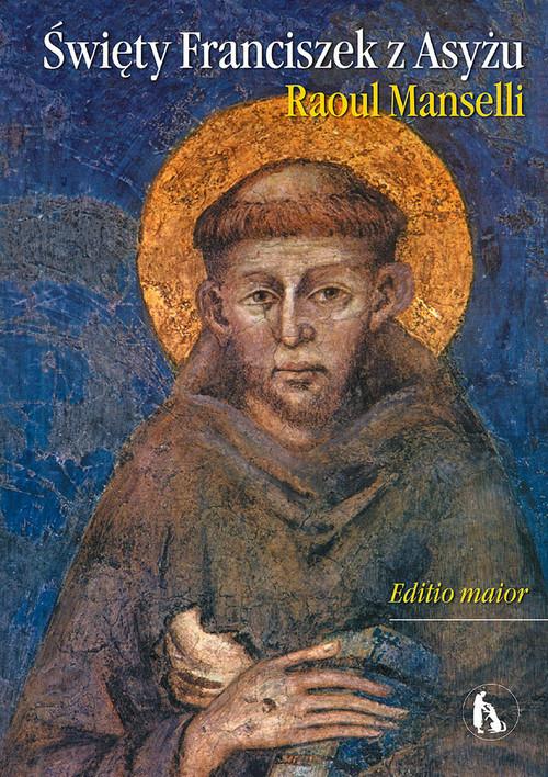 okładka Święty Franciszek z Asyżu Editio maiorksiążka      Manselli Raoul