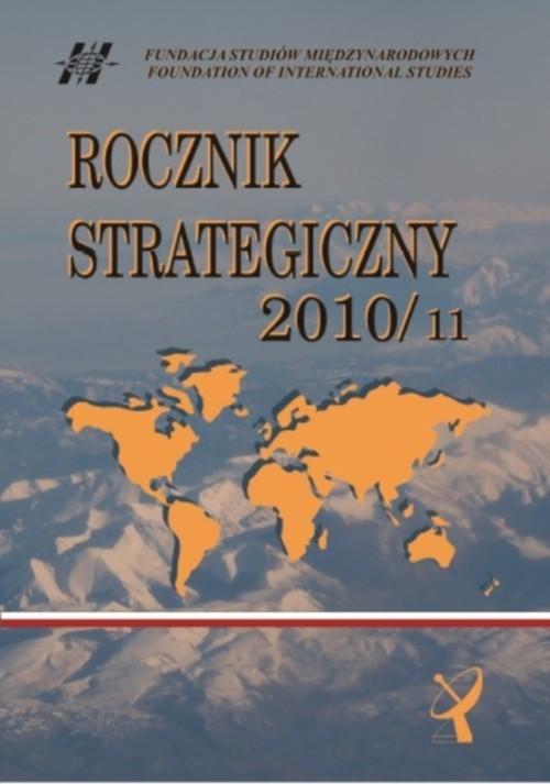 okładka Rocznik strategiczny 2010/2011 Przegląd sytuacji politycznej, gospodarczej i wojskowej w środowisku międzynarodowym Polski, Książka |