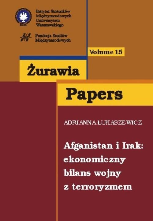 okładka Afganistan i Irak Ekonomiczny bilans wojny z terroryzmem, Książka | Łukaszewicz Adrianna