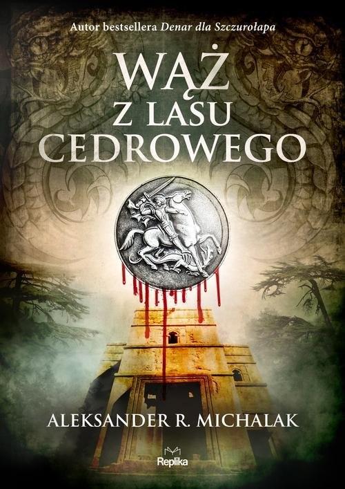 okładka Wąż z lasu cedrowego, Książka | Aleksander R. Michalak