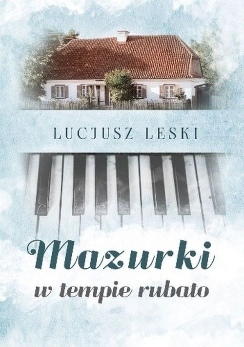 okładka Mazurki w tempie rubato, Książka | Leski Lucjusz