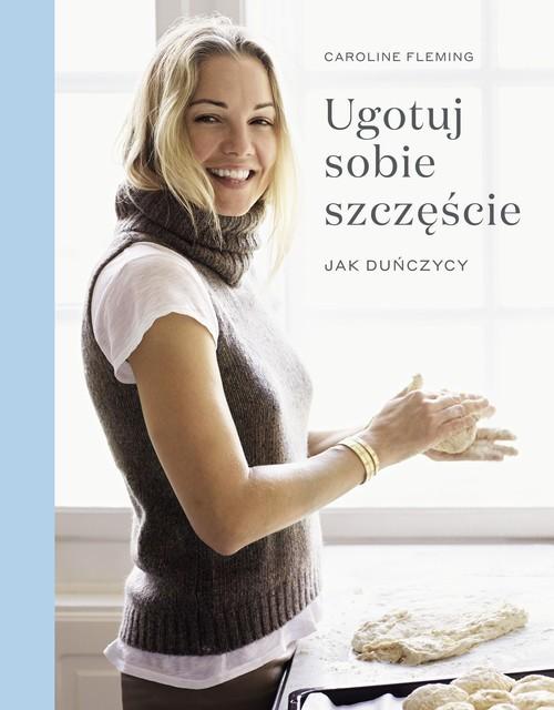 okładka Ugotuj sobie szczęście Jak duńczycyksiążka |  | Fleming Caroline