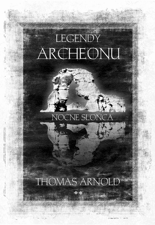 okładka Legendy Archeonu, Książka | Arnold Thomas