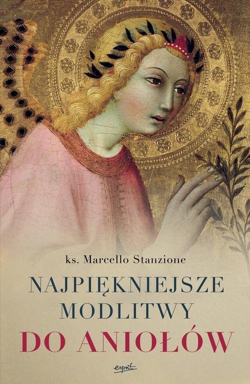 okładka Najpiękniejsze modlitwy do aniołów, Książka | Stanzione Marcello