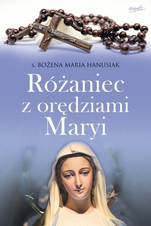 okładka Różaniec z orędziami Maryi, Książka | Bożena Maria Hanusiak