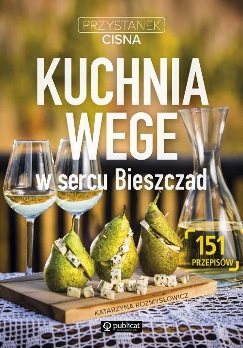 okładka Kuchnia wege w sercu Bieszczad Przystanek Cisna, Książka | Rozmysłowicz Kasia