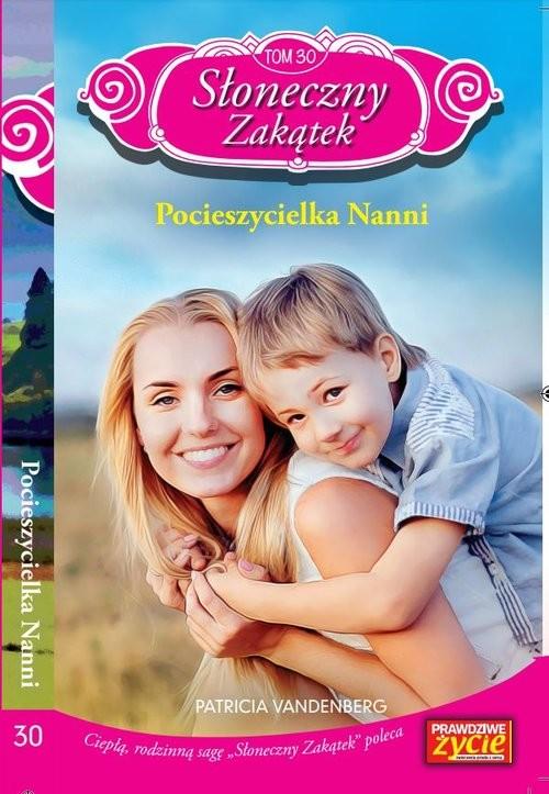 okładka Słoneczny zakątek Tom 30 Pocieszycielka Nanni, Książka | Vandenberg Patricia