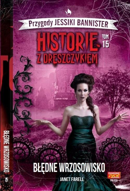 okładka Historie z dreszczykiem J.Bannister 15 BŁĘDNE WRZOSOWISKO, Książka | Farell Janet