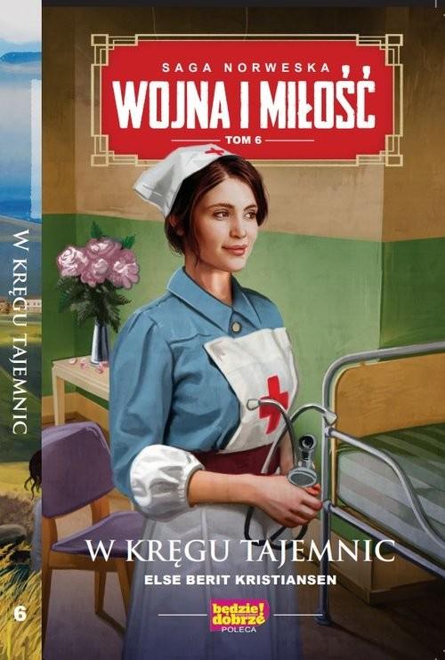 okładka Wojna i miłość Tom 6 W kręgu tajemnicksiążka |  | Kristiansen Else Berit