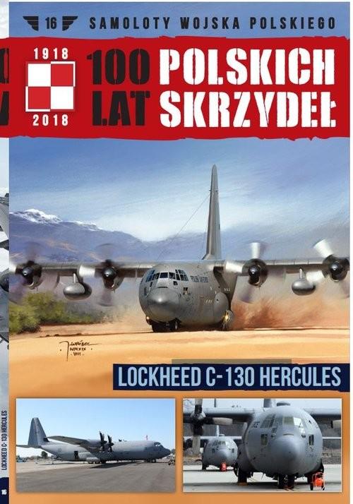 okładka 100 lat polskich skrzydeł  Tom 16 Lockheed C-130 Hercules, Książka |