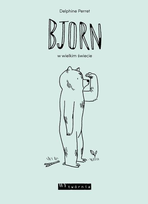 okładka Bjorn w wielkim świecie, Książka | Perret Delphine