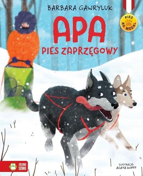 okładka Pies na medal. Apa - pies zaprzęgowy, Książka | Barbara  Gawryluk