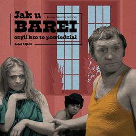 okładka Jak u Barei, czyli kto to powiedział, Audiobook   Dajbor Rafał