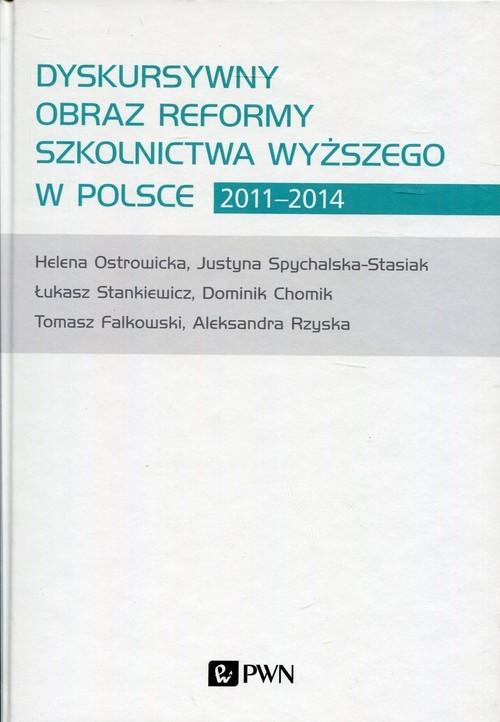 okładka Dyskursywny obraz reformy szkolnictwa wyższego w Polsce 2011-2014, Książka | Dominik Chomik, Tomasz Falkowski, Ostrowicka