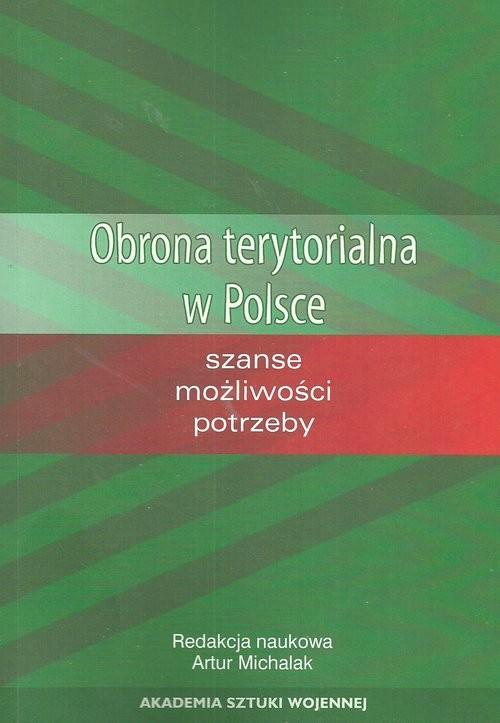 okładka Obrona terytorialna w Polsce Szanse możliwości potrzeby, Książka |