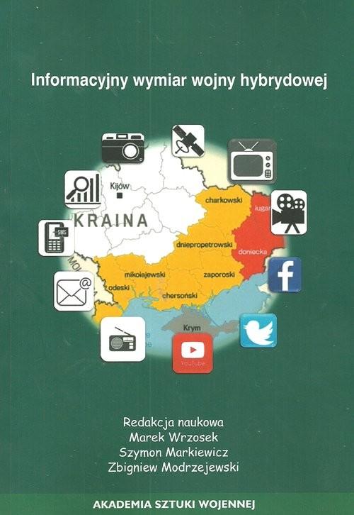 okładka Informacyjny wymiar wojny hybrydowej, Książka |