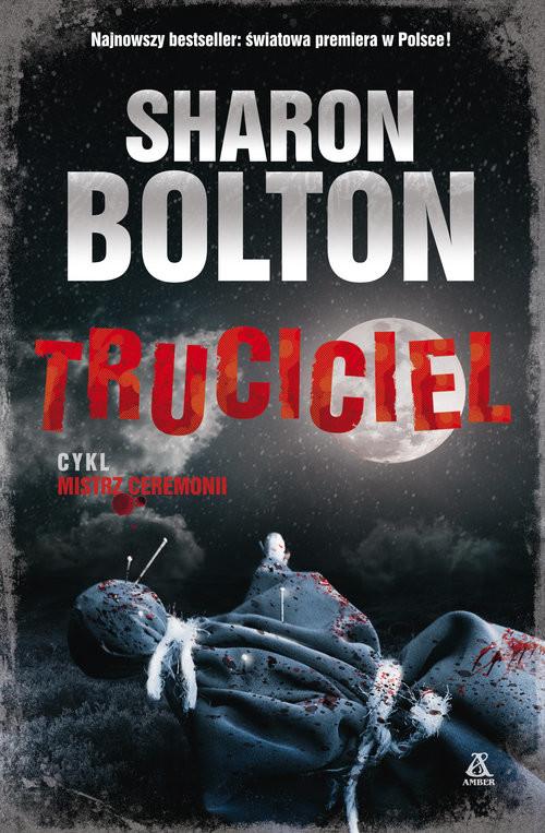 okładka Truciciel, Książka   Bolton Sharon
