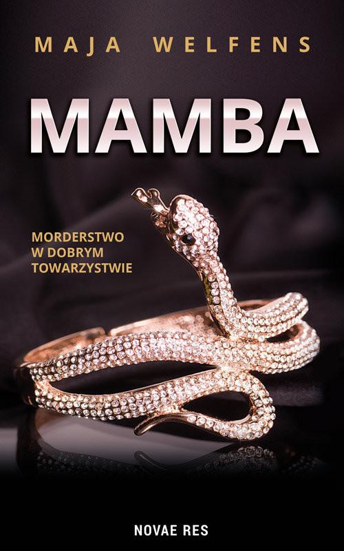 okładka Mamba morderstwo w dobrym towarzystwieksiążka      Maja Welfens