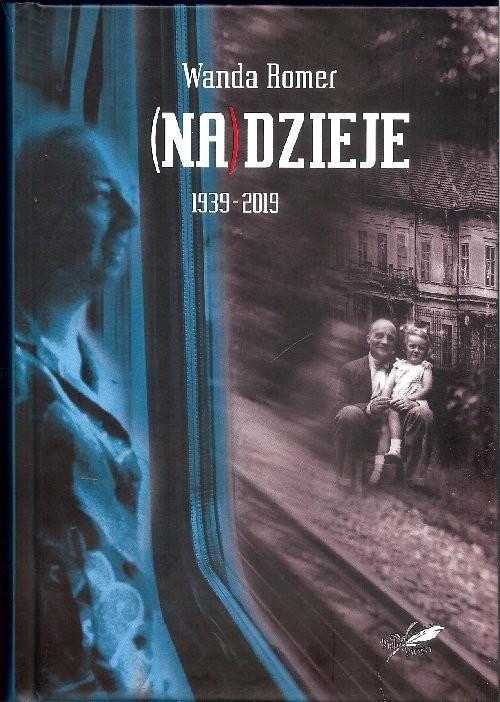 okładka (Na)dzieje 1939-2019, Książka | Romer Wanda