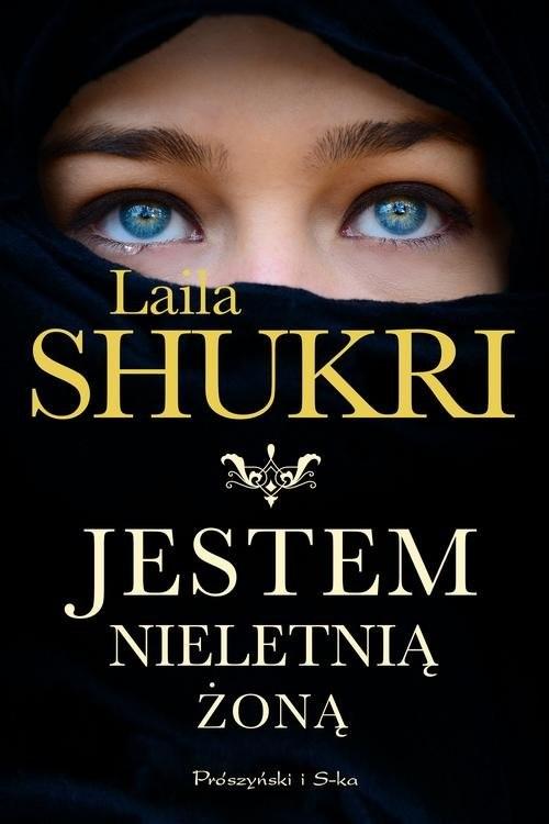 okładka Jestem nieletnią żoną, Książka | Shukri Laila
