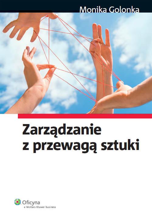 okładka Zarządzanie z przewagą sztuki, Książka | Golonka Monika