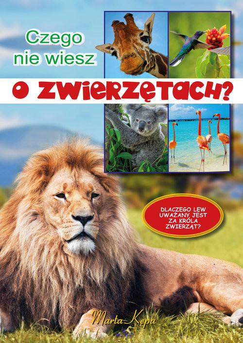 okładka Czego nie wiesz o zwierzętach?, Książka | Kępa Marta