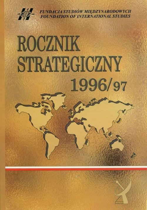 okładka Rocznik strategiczny 1996/1997 Przegląd sytuacji politycznej, gospodarczej i wojskowej w środowisku międzynarodowym Polski, Książka |