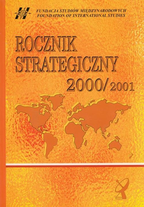 okładka Rocznik strategiczny 2000/2001 Przegląd sytuacji politycznej, gospodarczej i wojskowej w środowisku międzynarodowym Polski, Książka |