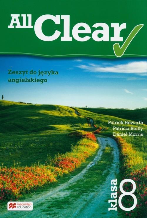 okładka All Clear 8 zeszyt do ęzyka angielskiego Szkoła podstawowa, Książka | Patrick Howarth, Patricia Reilly, Dani Morris