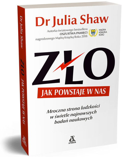 okładka Zło Jak powstaje w nas Mroczna strona ludzkości w świetle najnowszych badań naukowych, Książka | Shaw Julia
