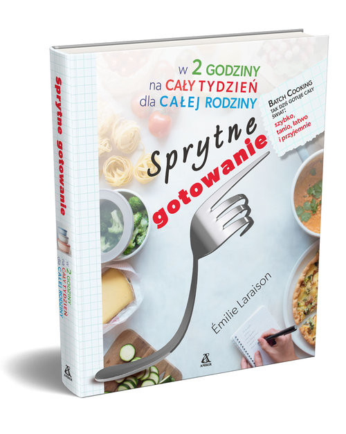 okładka Sprytne gotowanie w 2 godziny na cały tydzień dla całej rodziny, Książka | Laraison Emilie