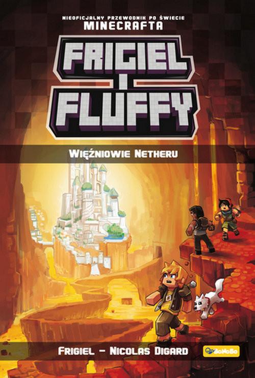 okładka Frigiel i Fluffy. Więźniowie Netheruksiążka      Nicolas Digard, Frigiel