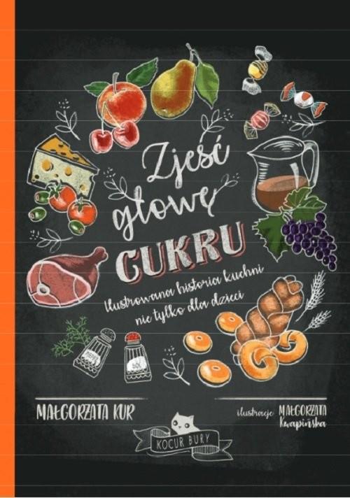 okładka Zjeść głowę cukru, Książka | Kur Małgorzata