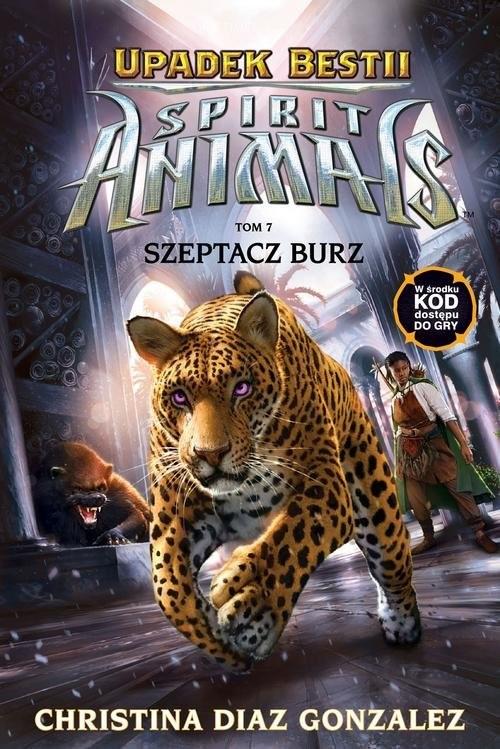 okładka Spirit Animals Upadek bestii Tom 7 Szeptacz Burz, Książka | Gonzalez Christina Diaz