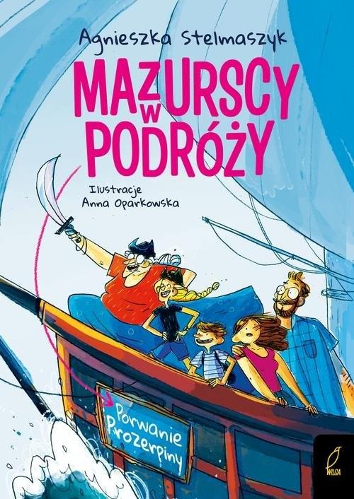 okładka Mazurscy w podróży Porwanie Prozerpiny Tom 2, Książka | Stelmaszyk Agnieszka