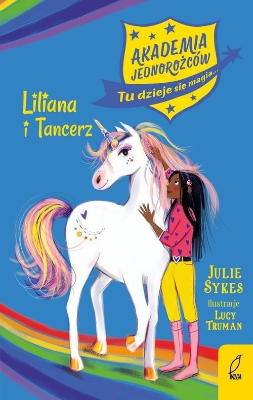 okładka Akademia Jednorożców Liliana i Tancerz Tom 5, Książka   Sykes Julie