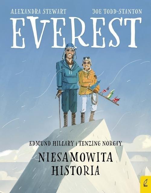 okładka Everest Edmund Hillary i Tenzing Norgay Niesamowita historia, Książka | Stewart Alexandra