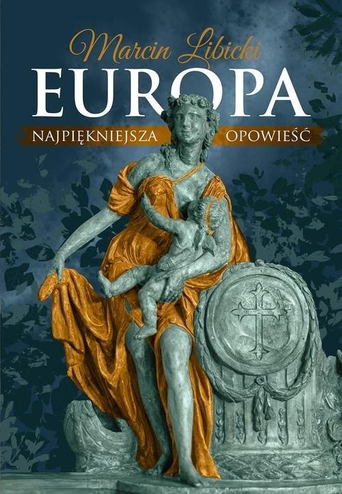 okładka Europa Najpiękniejsza opowieść, Książka | Libicki Marcin