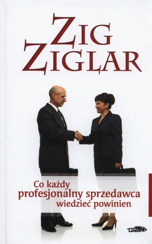 okładka Co każdy profesjonalny sprzedawca wiedzieć powinien, Książka | Zig  Ziglar