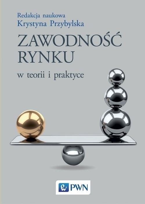 okładka Zawodność rynku w teorii i praktyce, Książka | Przybylska Krystyna