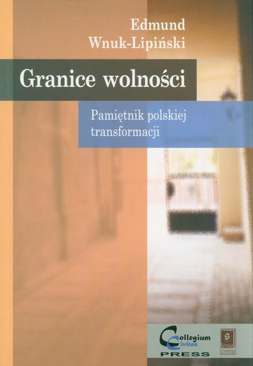 okładka Granice wolności Pamiętnik polskiej transformacjiksiążka |  | Wnuk-Lipiński Edmund