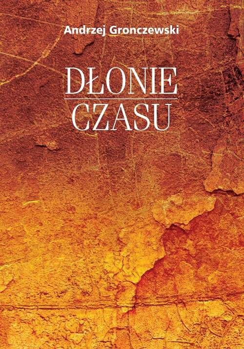 okładka Dłonie czasu, Książka | Gronczewski Andrzej