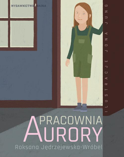 okładka Pracownia Aurory, Książka | Jędrzejewska-Wróbel Roksana